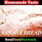 Soul Food Recipes Banana Bread
