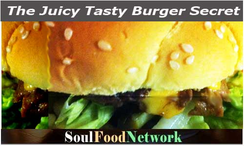 SoulFoodNetwork Burger Secrets