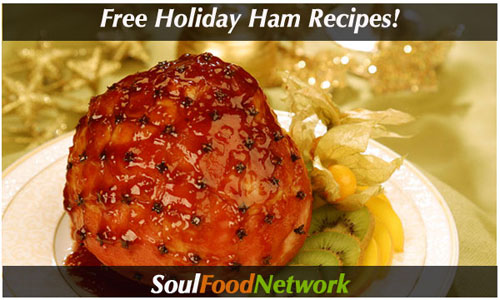 get ham cooking tips and free soulfood recipes