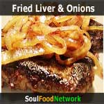 Soul Food,  southern, cajun recipes. Beef Liver and Onions