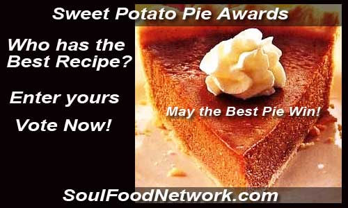who has the Best Sweet Potato Pie recipe enter yours