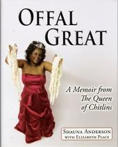 Shauna Anderson autobiography Offal Great chitlins by shauna